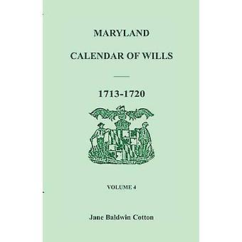 Calendário de Maryland de testamentos Volume 4 17131720 por algodão & Jane Baldwin