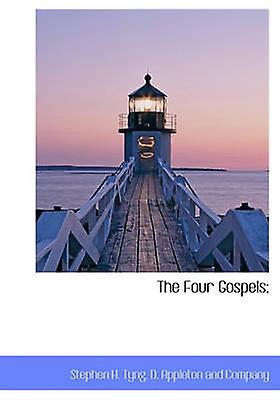 The Four Gospels by D. Appleton and Company