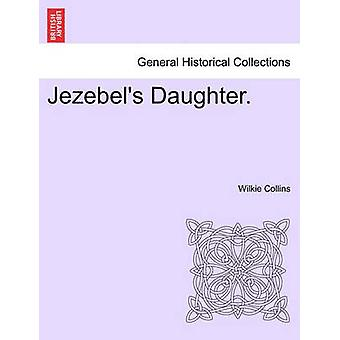 Jezebels Daughter. Vol. III. by Collins & Wilkie