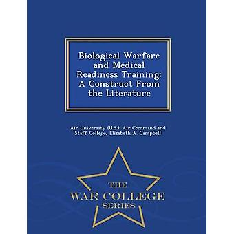 Biological Warfare and Medical Readiness Training A Construct From the Literature  War College Series by Air University U.S.. Air Command and S