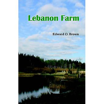 Lebanon Farm by Brown & Edward O.