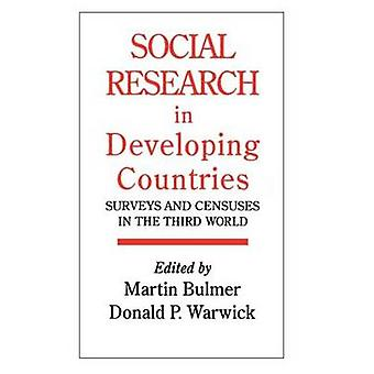 Social Research in Developing Countries Surveys and Censuses in the Third World by Bulmer