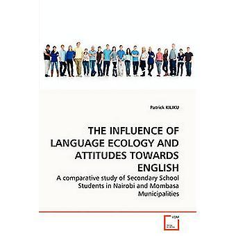 PÅVIRKNING av språk ØKOLOGI og holdninger til engelsk av KILIKU & Patrick