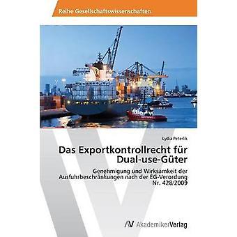 Das Exportkontrollrecht Fur DualUseGuter by Peterlik Lydia