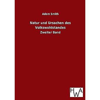 Natur Und Ursachen Des Volkswohlstandes by Smith & Adam
