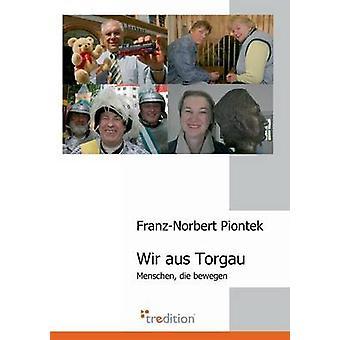 Wir Aus Torgau von Piontek & FranzNorbert