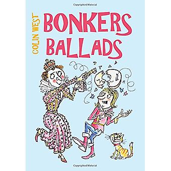 Bonkers Ballads by Colin West - 9781788035200 Book