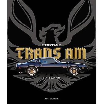 Pontiac Trans Am - 50 Years by Pontiac Trans Am - 50 Years - 9780760357