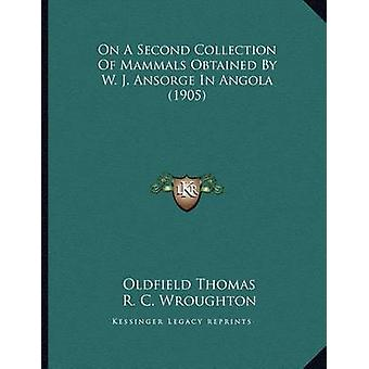 On a Second Collection of Mammals Obtained by W. J. Ansorge in Angola