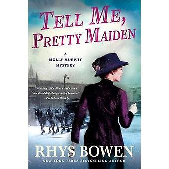 Tell Me - Pretty Maiden by Rhys Bowen - 9781250096203 Book