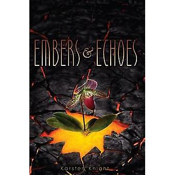 Embers & Echoes by Karsten Knight - 9781442450301 Book