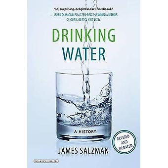 Drinking Water - A History (Revised Edition) by James Salzman - 978146