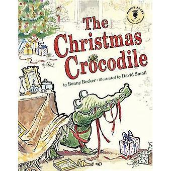 The Christmas Crocodile by Bonny Becker - David Small - 9781503936102