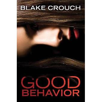 Good Behavior by Blake Crouch - 9781503940499 Book