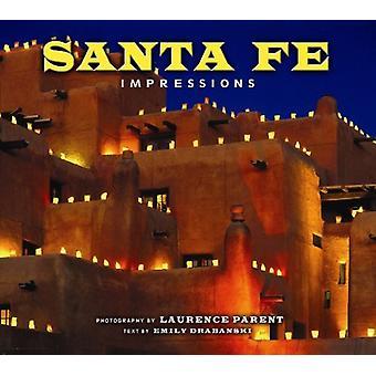Santa Fe Impressions by Laurence Parent - Emily Drabanski - 978156037