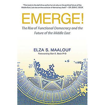 Emerge! - The Rise of Functional Democracy and the Future of the Middl