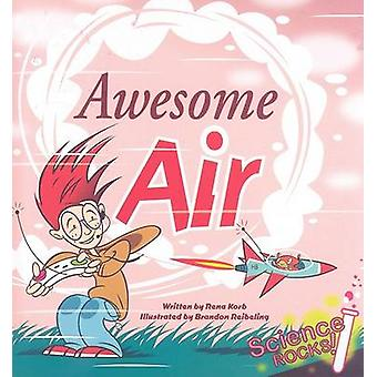 Awesome Air by Rena Korb - Brandon Reibeling - 9781602700369 Book