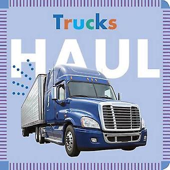Trucks Haul by Rebecca Glaser - 9781681521244 Book