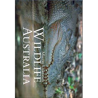 Wildlife Australia by Murray Unkovich - 9781741105858 Book