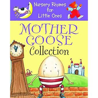 Nursery Rhymes for Little Ones - Mother Goose Collection - Best Ever Rh