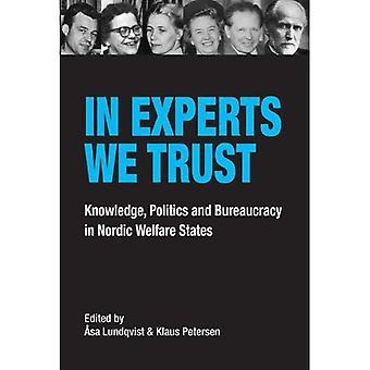 In Experts We Trust: Knowledge, Politics & Bureaucracy in Nordic Welfare States