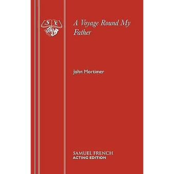 A Voyage Round My Father by Mortimer & John