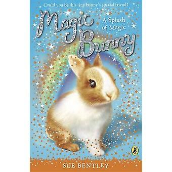 Magic Bunny A Splash of Magic by Sue Bentley