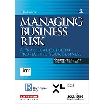 Managing Business Risk A Practical Guide to Protecting Your Business by Revuid & Jonathan