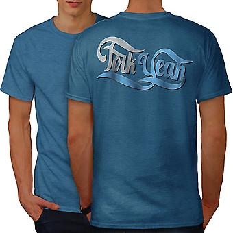 Folk Funny Quote Men Royal BlueT-shirt Back | Wellcoda