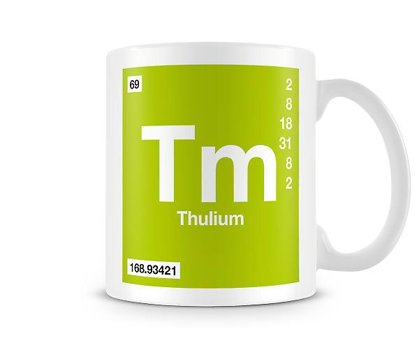Element Symbol 069 Tm - Thulium Printed Mug