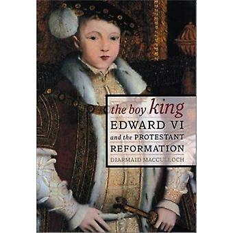 The Boy King - Edvard och den protestantiska reformationen av Diarmaid Ma