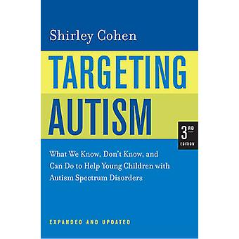 Targeting Autism - What We Know - Don't Know and Can Do to Help Young