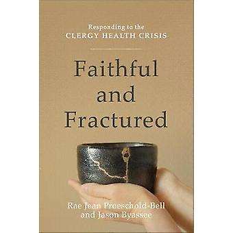 Faithful and Fractured - Responding to the Clergy Health Crisis by Rae