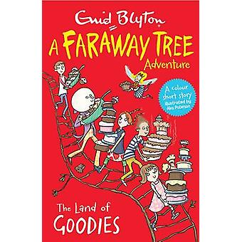 The Land of Goodies - A Faraway Tree Adventure by Enid Blyton - 978140