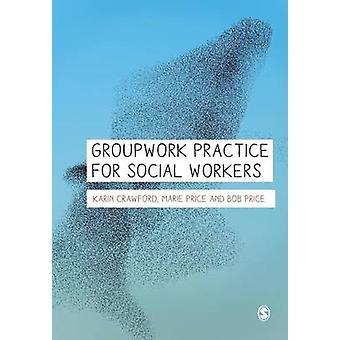 Gruppenarbeit-Praxis für Sozialarbeiter/-innen von Karin Crawford - Marie Preis