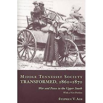 La société Middle Tennessee transformé - 1860 - 1870 - War and Peace in th