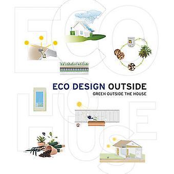 Eco Design Outside - Green Outside the House by Lorena Farras Perez -