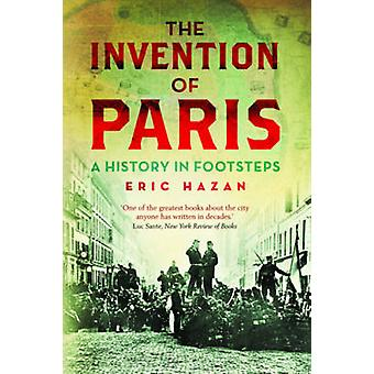 The Invention of Paris - A History in Footsteps by Eric Hazan - David