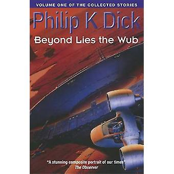 Beyond Lies the Wub by Philip K. Dick - 9781857988796 Book