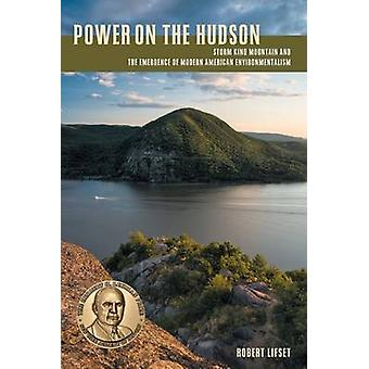 Puissance sur l'Hudson - Storm King Mountain and the Emergence of Modern