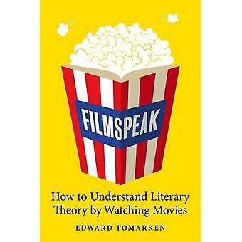 Filmspeak - hur man förstå litterär teori genom att titta på filmer av Ed