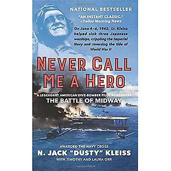 Non mi chiami mai un eroe
