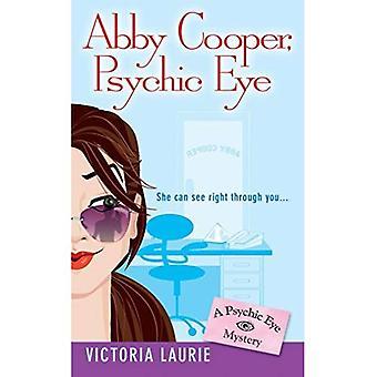 Abby Cooper: Psykiska öga: ett psykiska ögat mysterium (psykiska ögat mysterier)
