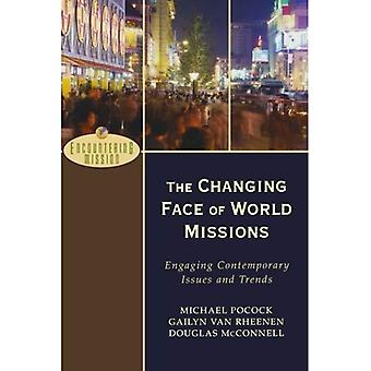 The Changing Face of World Missions: Engaging Contemporary Issues and Trends (Encountering Missions)