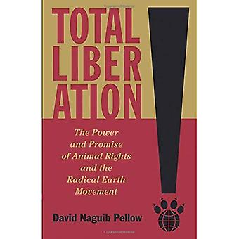 Total Liberation: The Power and Promise of Animal Rights and Radical Earth Movement