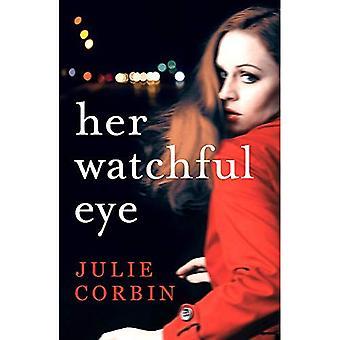 Her Watchful Eye: A gripping thriller full of shocking twists