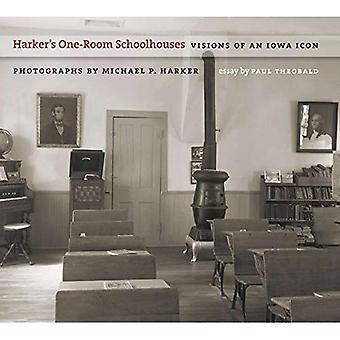 Harker's One-room Schoolhouses: Visions of an Iowa Icon (Bur Oak Book)