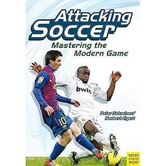 Attacking Soccer: Mastering the Modern Game