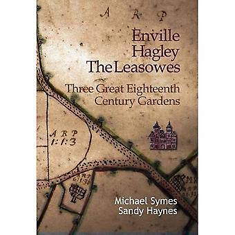 Enville, Hagley and the Leasowes: Three Great Eighteenth-century Gardens