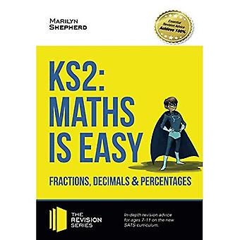KS2: Maths is Easy - Fractions, Decimals and Percentages. In-depth revision advice for ages 7-11 on the new SATS...